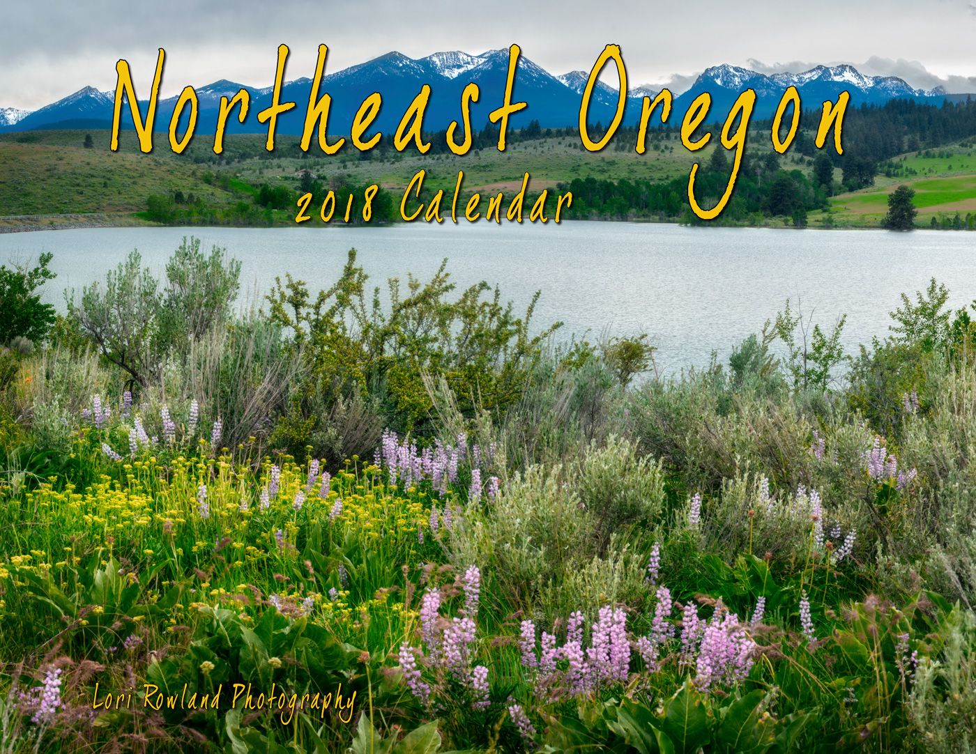 2018 Northeast Oregon Wall Calendar Wall Calendar Cover Wolf Creek Reservoir